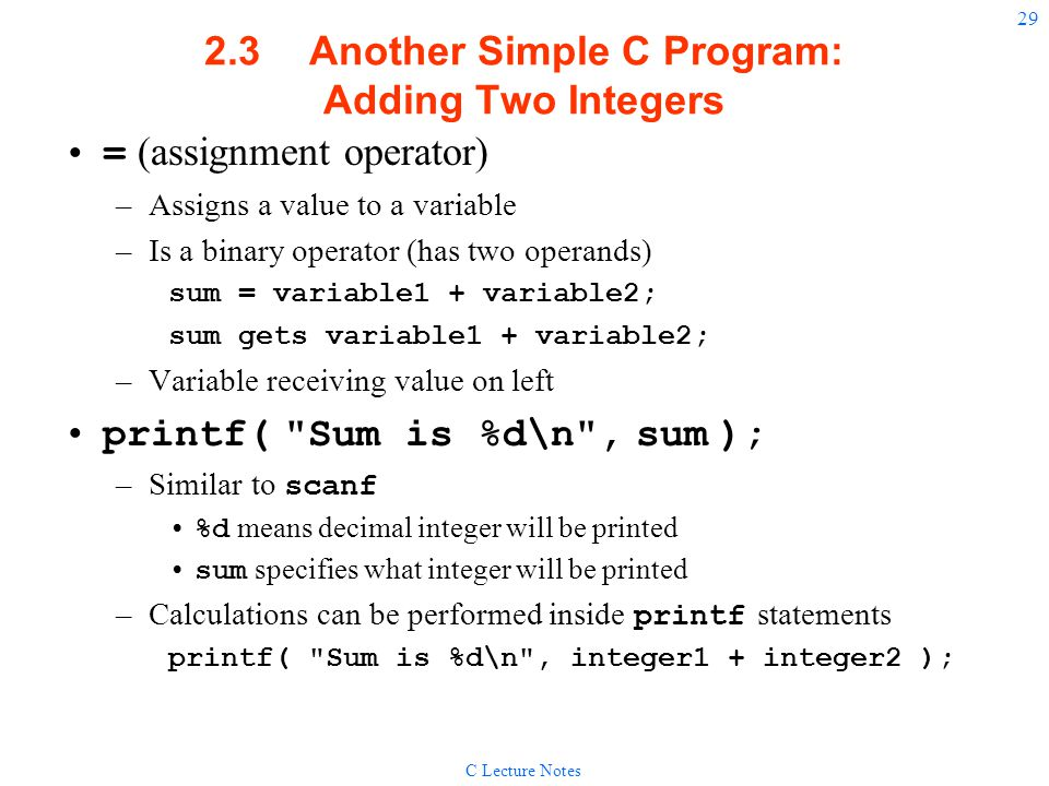 2.3 Another Simple C Program: Adding Two Integers