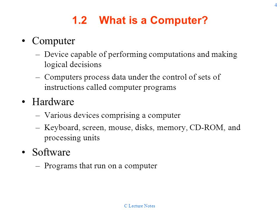 1.2 What is a Computer Computer Hardware Software
