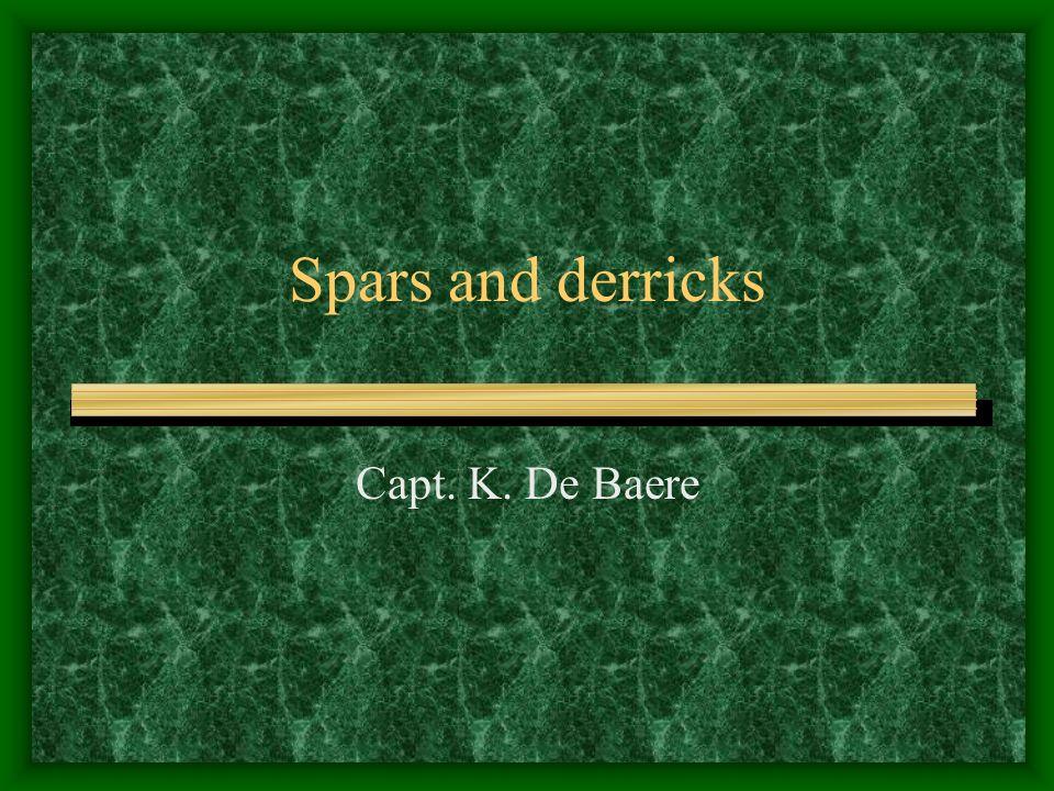 Spars and derricks Capt. K. De Baere