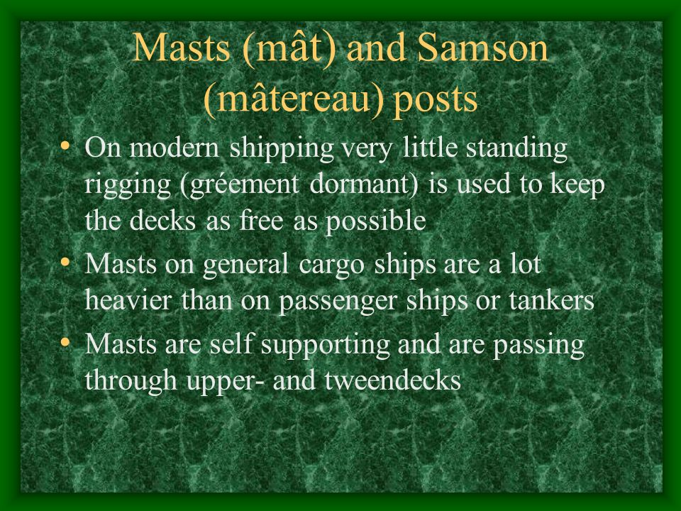Masts (mât) and Samson (mâtereau) posts