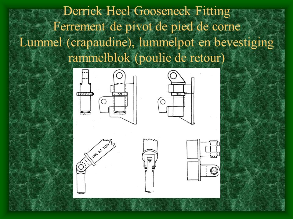Derrick Heel Gooseneck Fitting Ferrement de pivot de pied de corne Lummel (crapaudine), lummelpot en bevestiging rammelblok (poulie de retour)