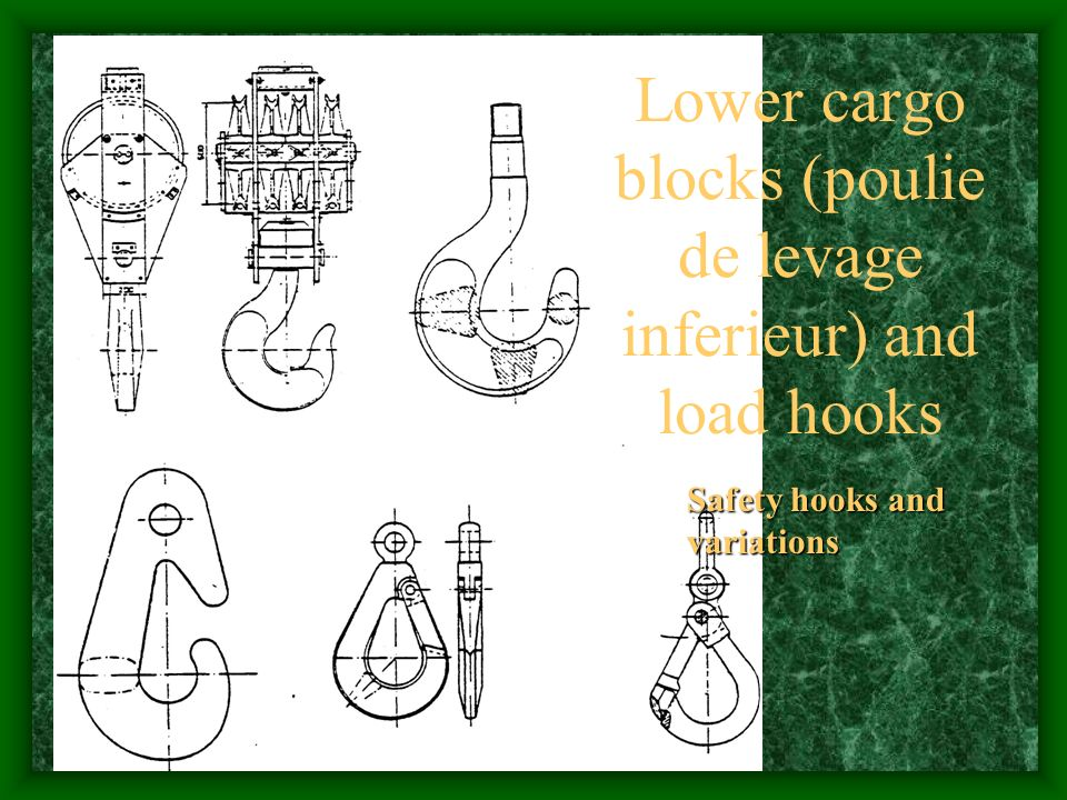 Lower cargo blocks (poulie de levage inferieur) and load hooks