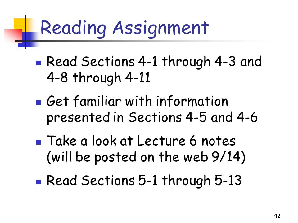 Reading Assignment Read Sections 4-1 through 4-3 and 4-8 through 4-11