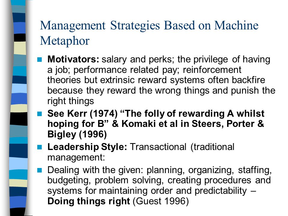 machine metaphor When the organizational metaphor is a machine, the individual becomes a cog  in the wheel and learning remains restricted to routines and.
