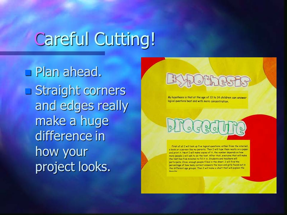Careful Cutting! Plan ahead.