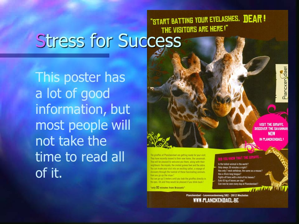 Stress for Success This poster has a lot of good information, but most people will not take the time to read all of it.