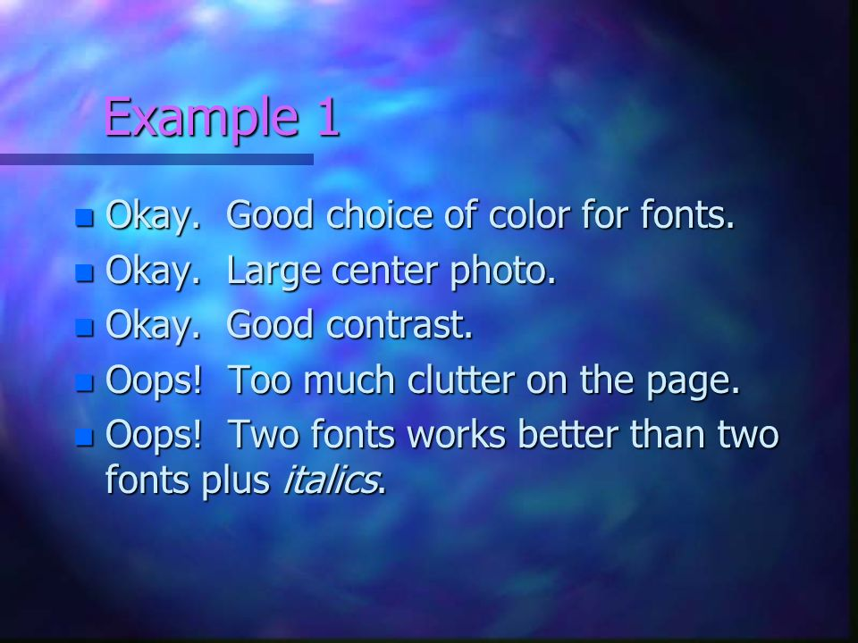 Example 1 Okay. Good choice of color for fonts.