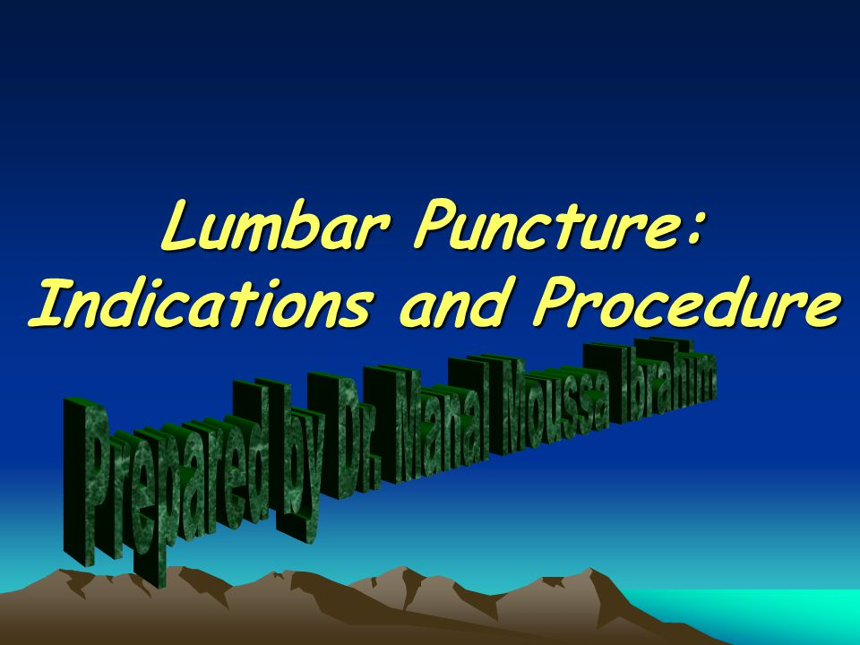 Lumbar Puncture: Indications and Procedure