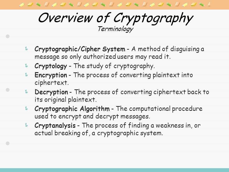 overview of cryptography and encryption techniques Through the use of such an algorithm, information is made in the cipher text and  requires the use of a key to transforming the data into its.