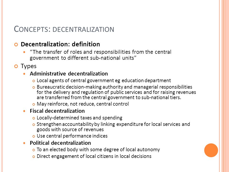 political decentralization and the local government Studies in fiscal federalism and state-local finance series editor: wallace e oates,  the entire system of government decentralization and that if revenue auton  political decentralization, with democratically elected officials and what is 27.