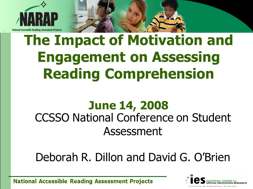 The Impact of Motivation and Engagement on Assessing Reading Comprehension June 14, 2008