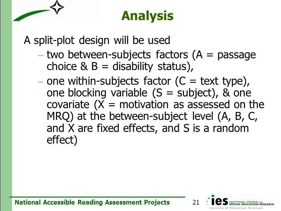 Analysis A split-plot design will be used