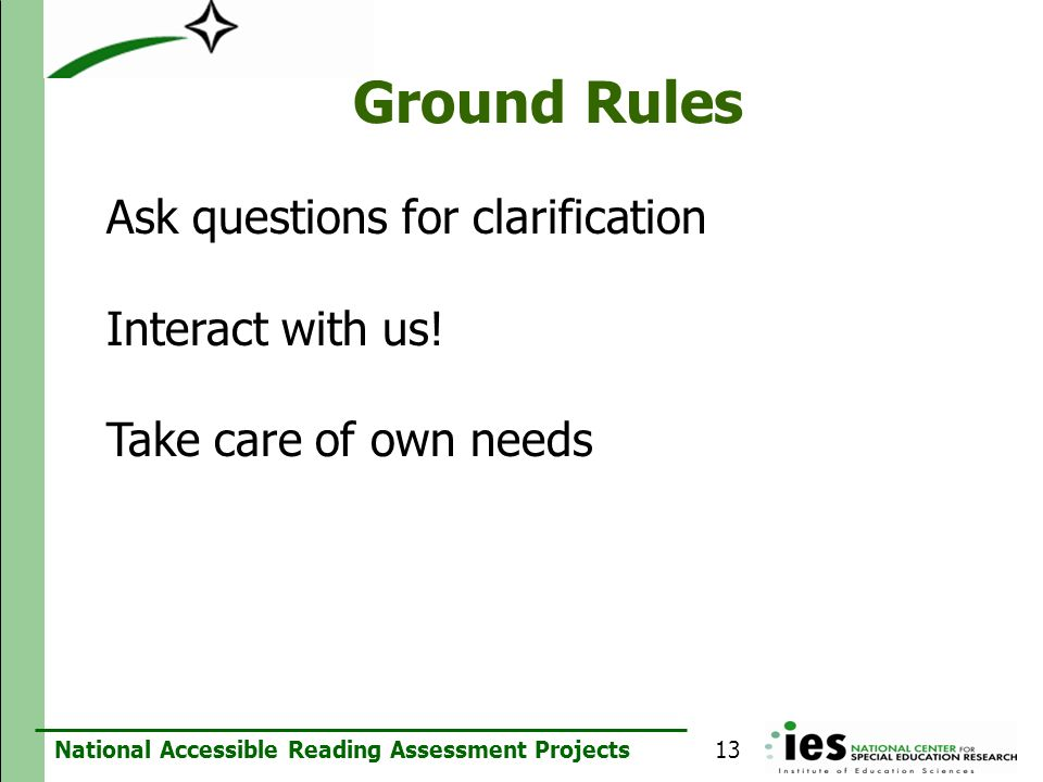 Ground Rules Ask questions for clarification Interact with us!