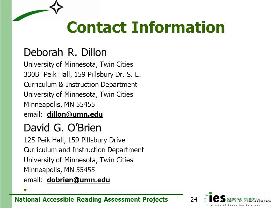 Contact Information Deborah R. Dillon. University of Minnesota, Twin Cities. 330B Peik Hall, 159 Pillsbury Dr. S. E.
