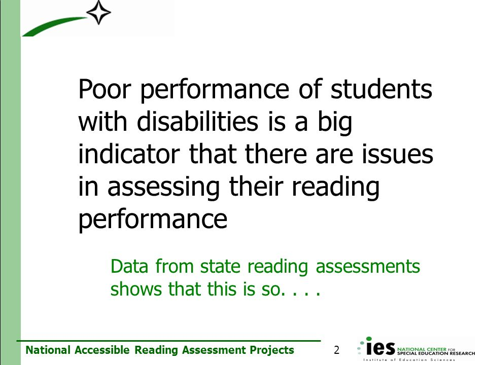 Poor performance of students with disabilities is a big indicator that there are issues in assessing their reading performance