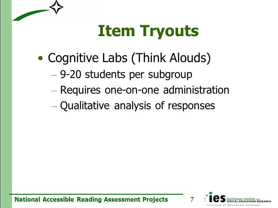 Item Tryouts Cognitive Labs (Think Alouds) 9-20 students per subgroup