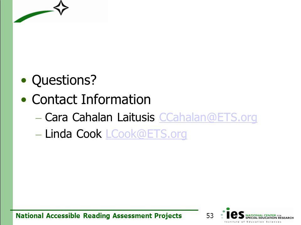 Questions Contact Information Cara Cahalan Laitusis CCahalan@ETS.org Linda Cook LCook@ETS.org 53