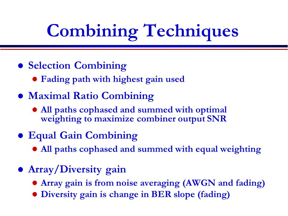 Combining Techniques Selection Combining Maximal Ratio Combining