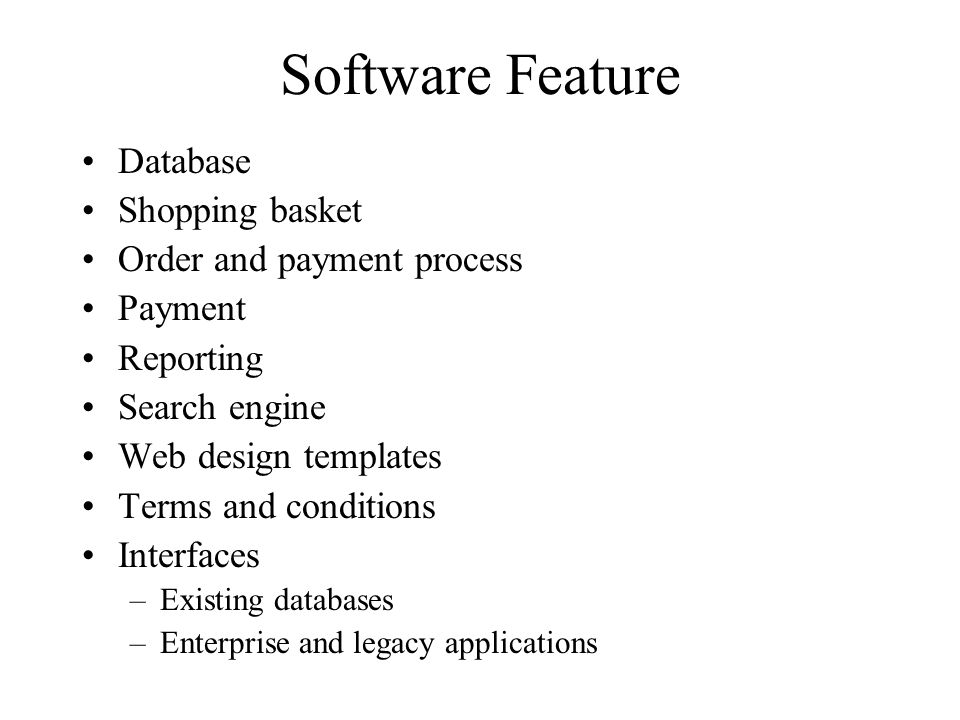 Software Feature Database Shopping basket Order and payment process