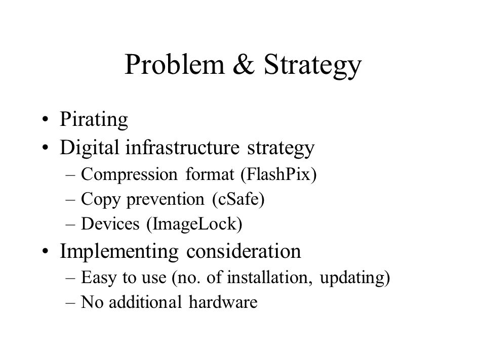 Problem & Strategy Pirating Digital infrastructure strategy