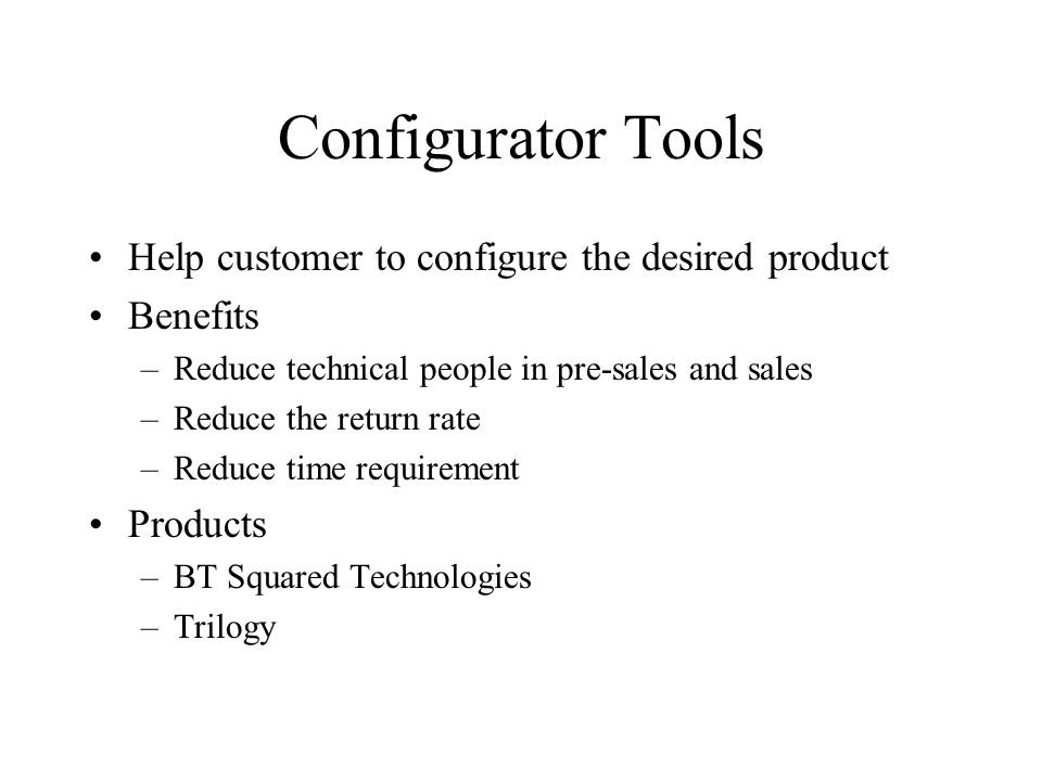 Configurator Tools Help customer to configure the desired product