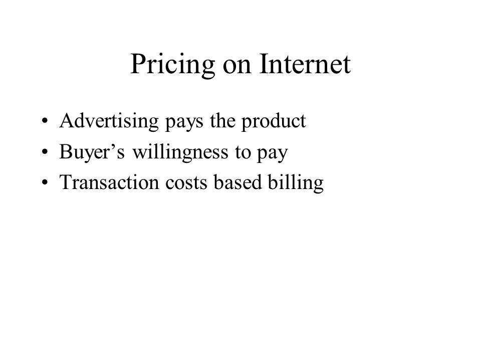 Pricing on Internet Advertising pays the product