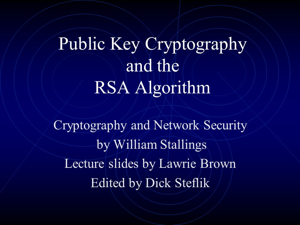 Public Key Cryptography and the RSA Algorithm