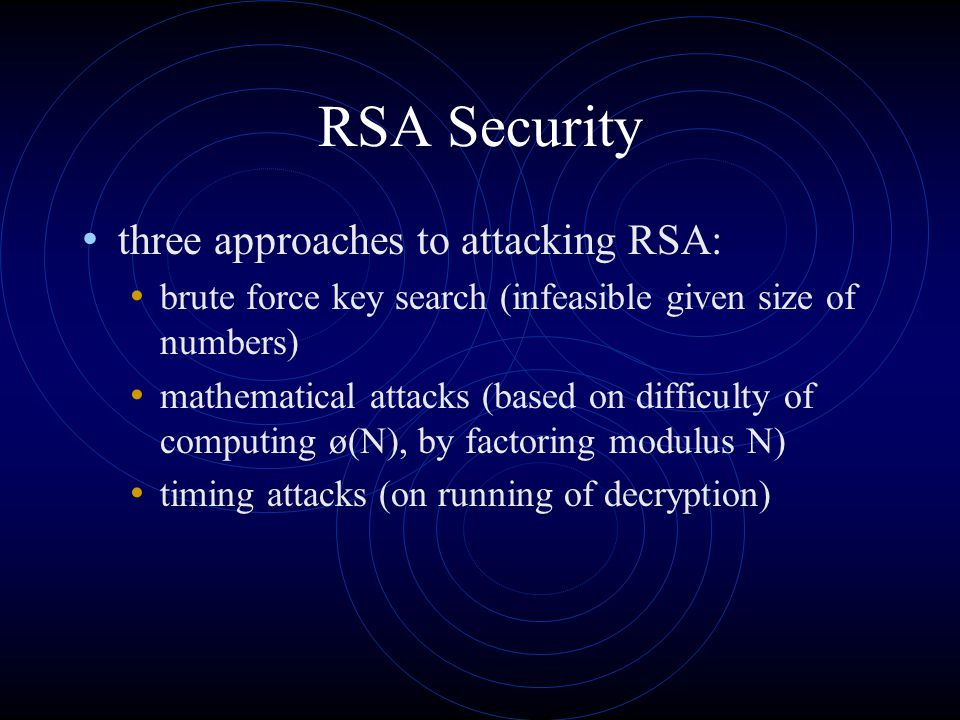 RSA Security three approaches to attacking RSA: