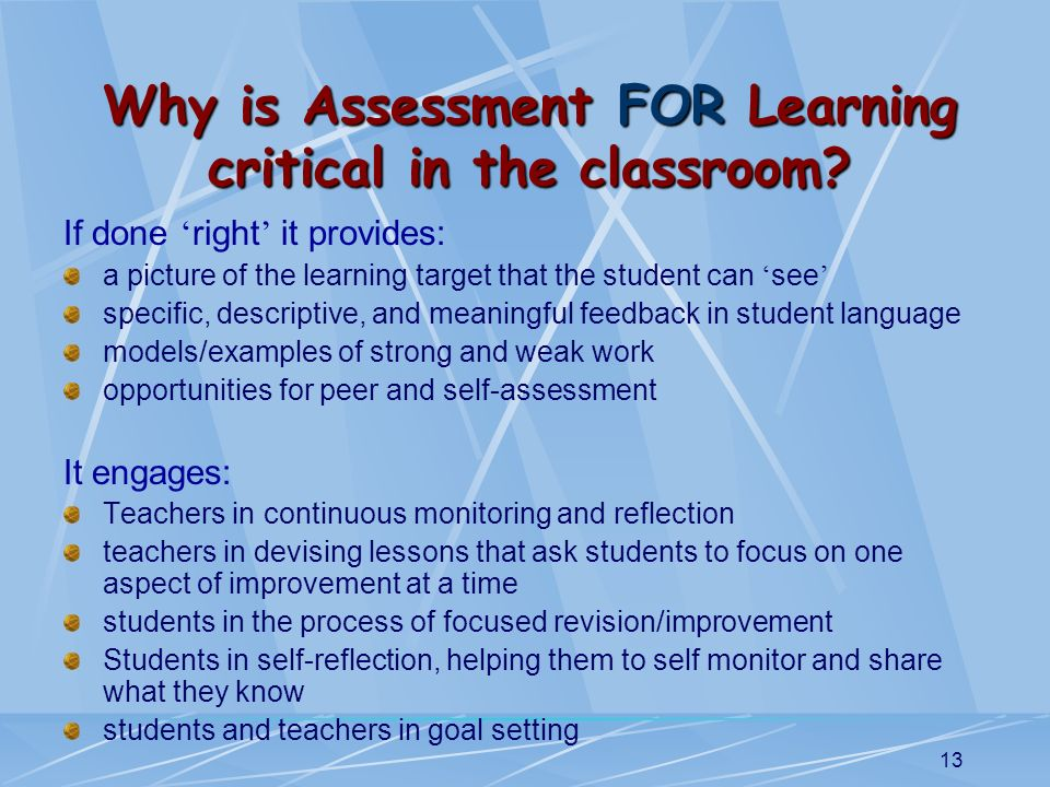 Why is Assessment FOR Learning critical in the classroom