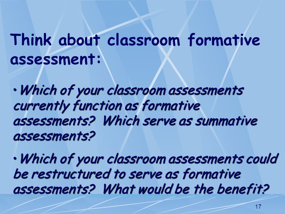 Think about classroom formative assessment: