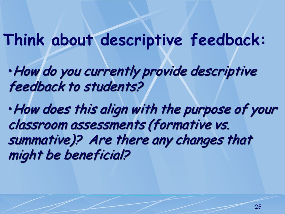 Think about descriptive feedback: