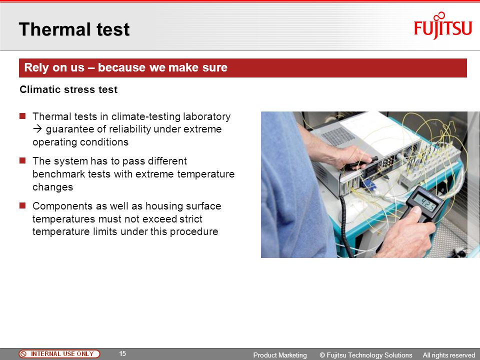 Thermal test Rely on us – because we make sure Climatic stress test