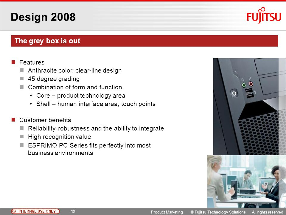 Design 2008 The grey box is out Features