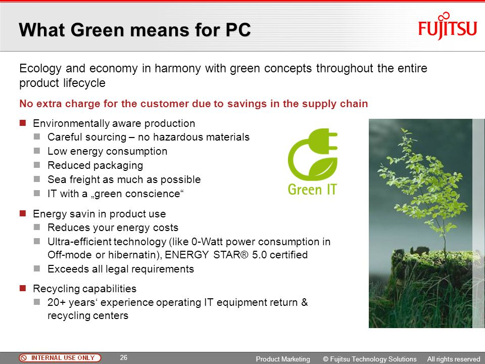 What Green means for PC Ecology and economy in harmony with green concepts throughout the entire product lifecycle.