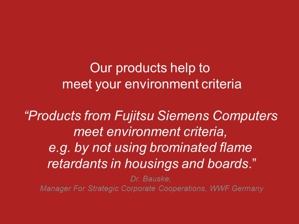 Our products help to meet your environment criteria