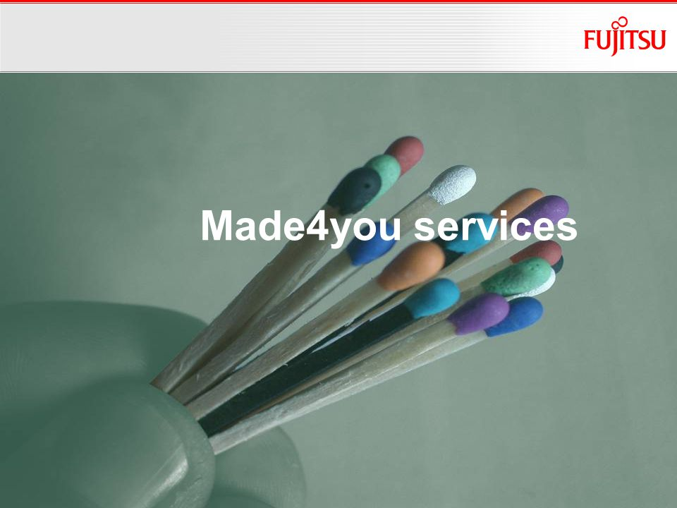 Made4you services Copyright 2009 Fujitsu FTS