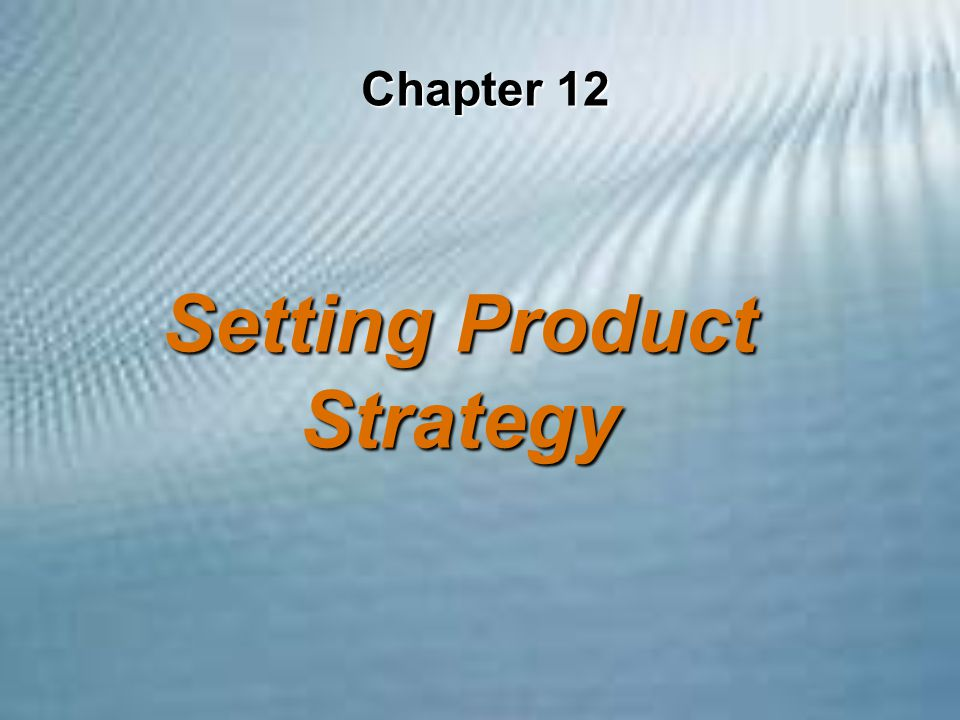 setting product strategy Objectives and goal setting by erica olsen long-term & short-term | broad objectives  overtaking key competitors on product quality or customer service or product innovation, achieving.