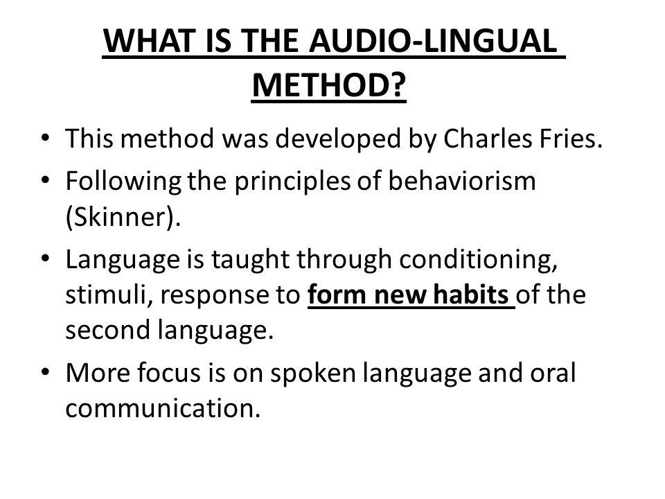 WHAT IS THE AUDIO-LINGUAL METHOD