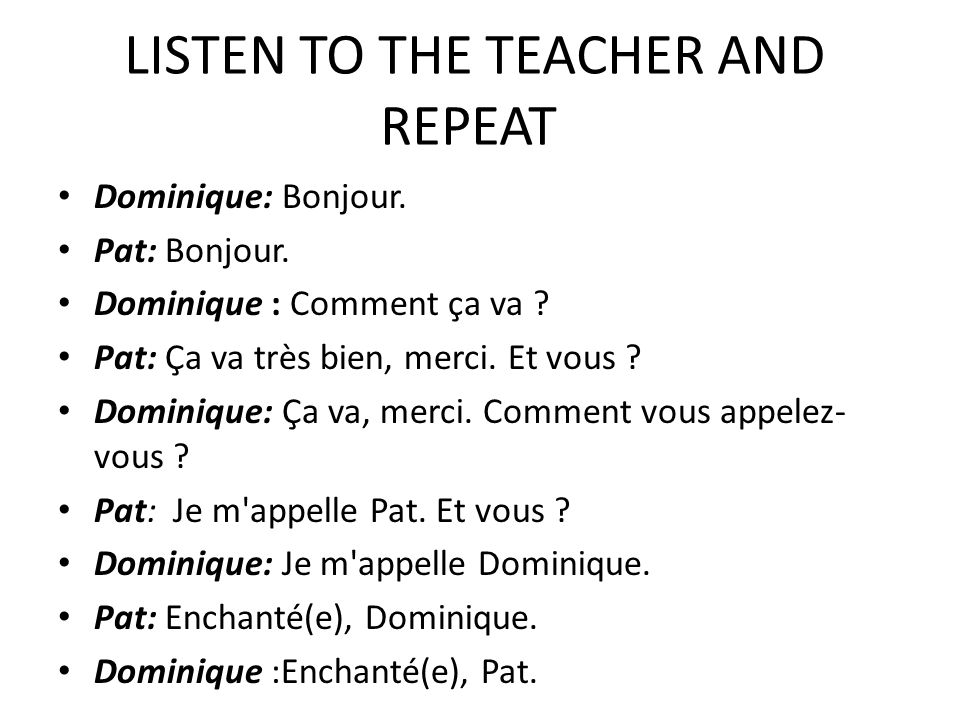 LISTEN TO THE TEACHER AND REPEAT