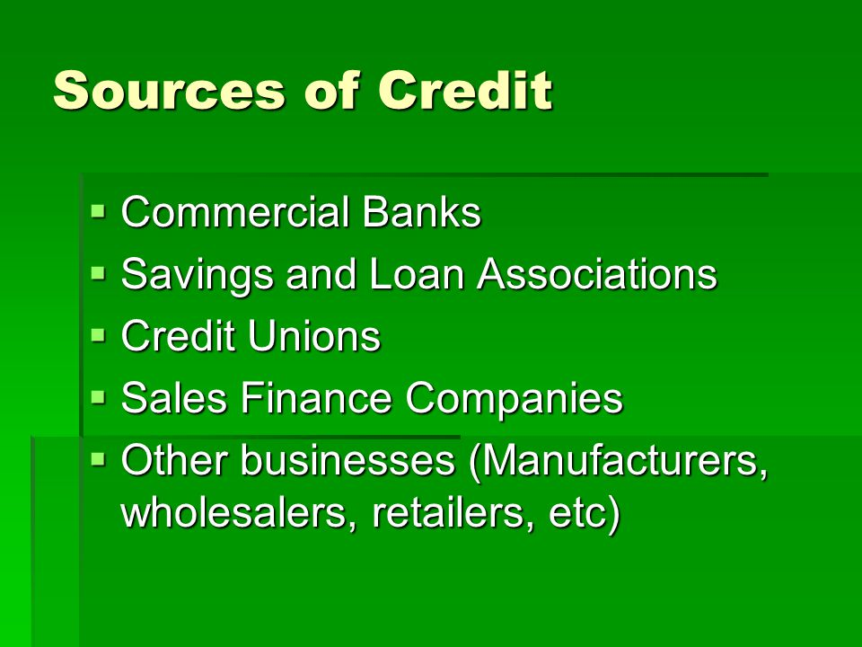Sources of Credit Commercial Banks Savings and Loan Associations