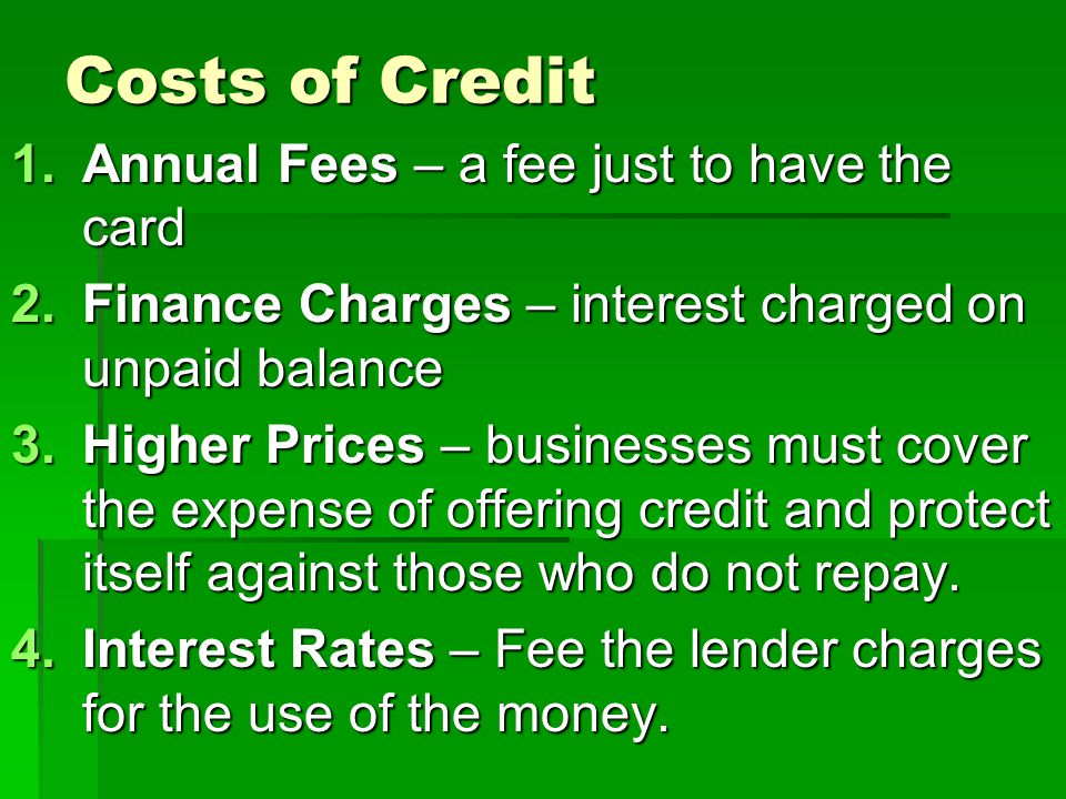 Costs of Credit Annual Fees – a fee just to have the card