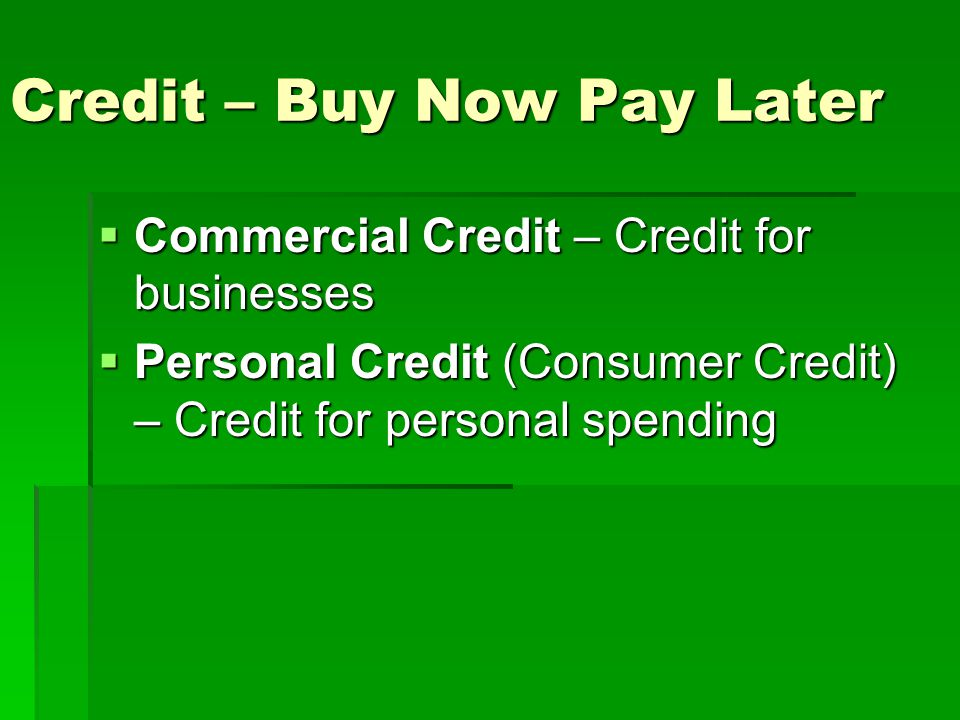 Credit – Buy Now Pay Later