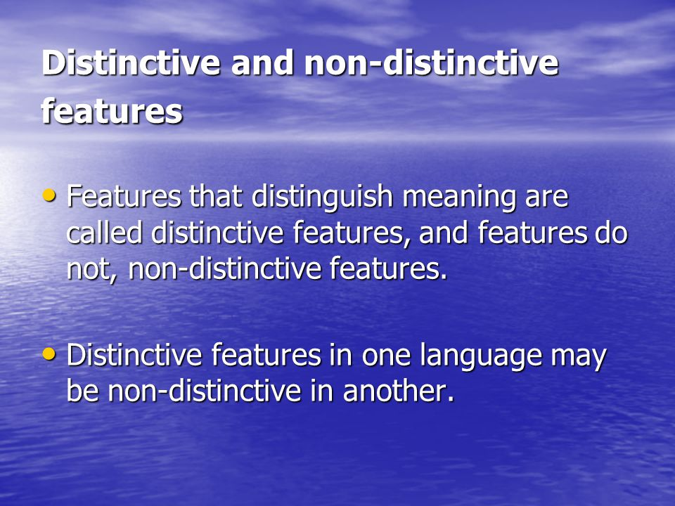 Distinctive and non-distinctive features