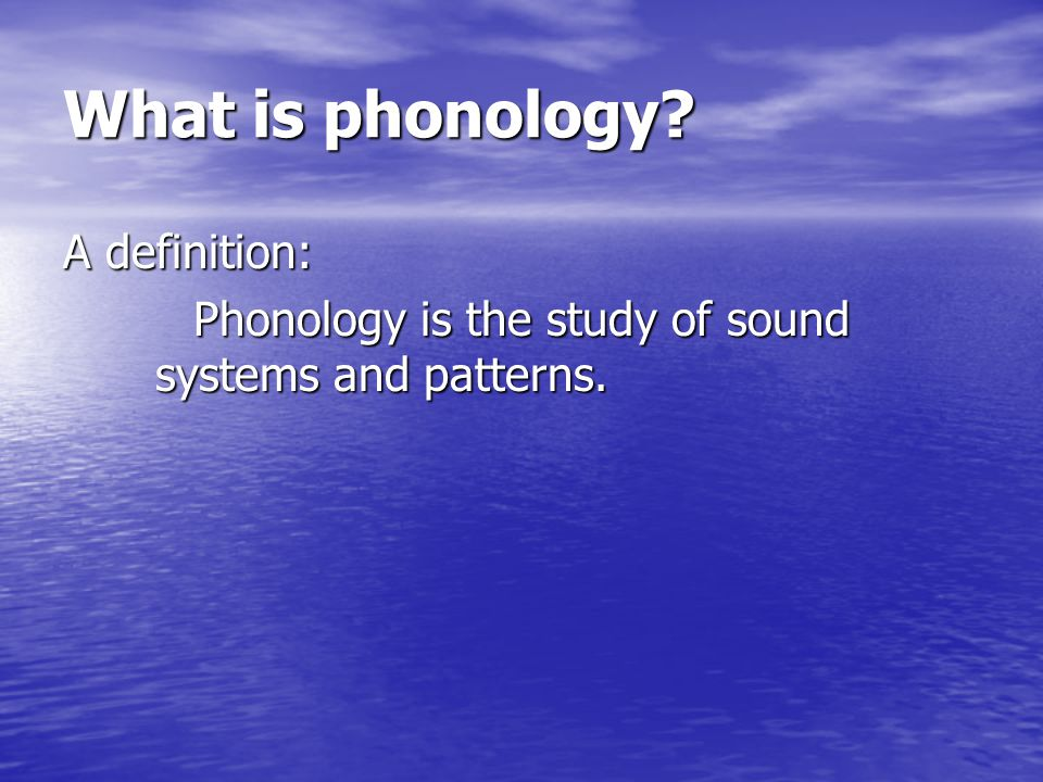 What is phonology A definition: