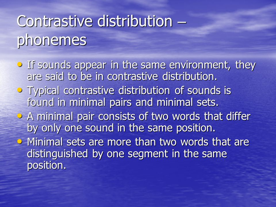 Contrastive distribution – phonemes
