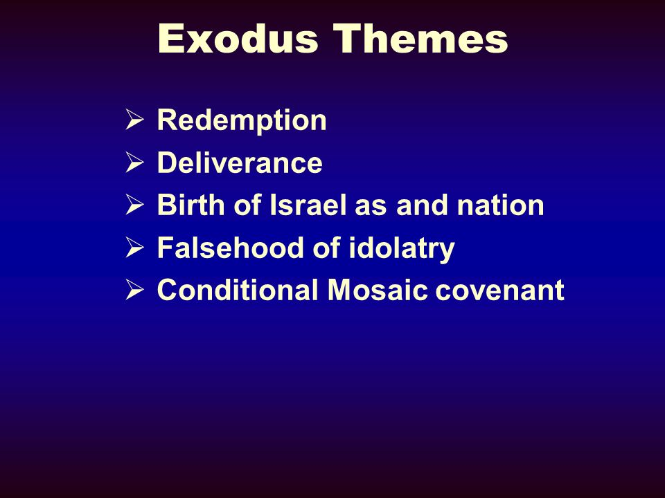 Exodus Themes Redemption Deliverance Birth of Israel as and nation