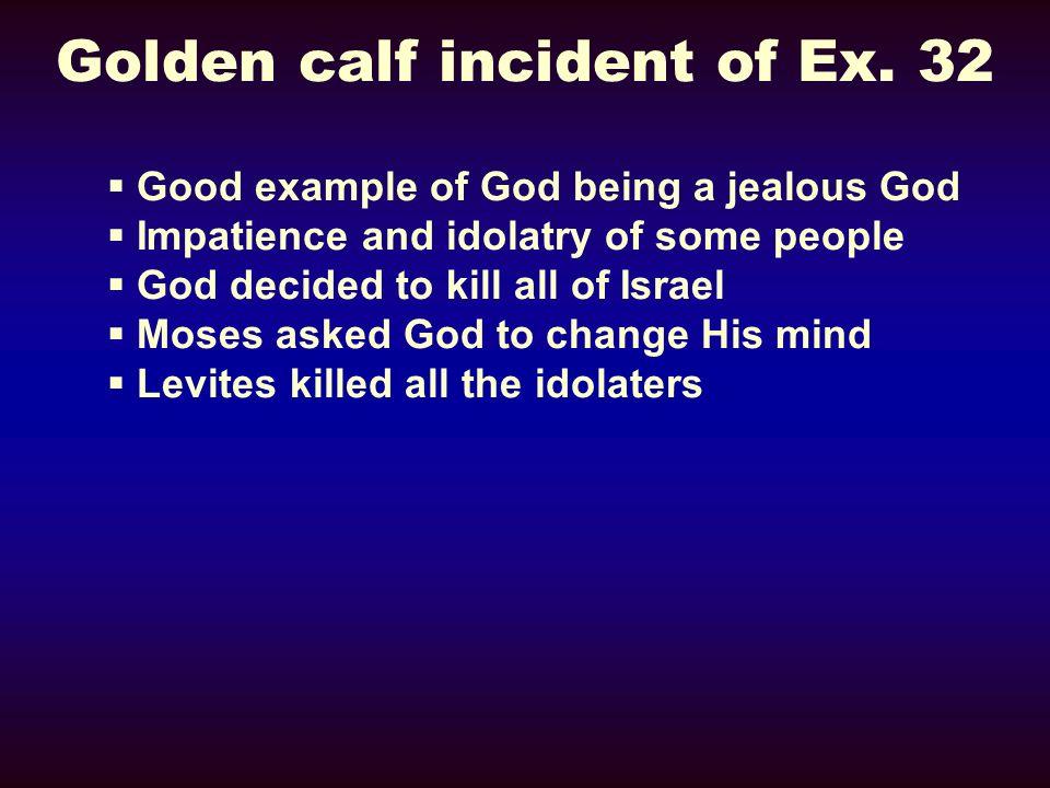 Golden calf incident of Ex. 32
