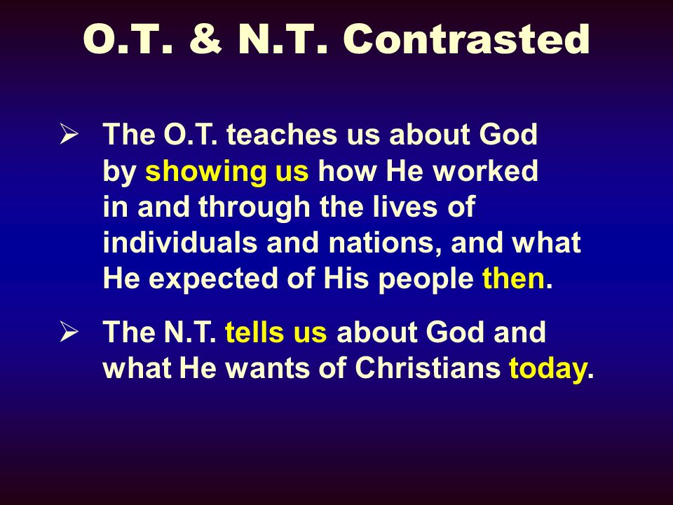 O.T. & N.T. Contrasted