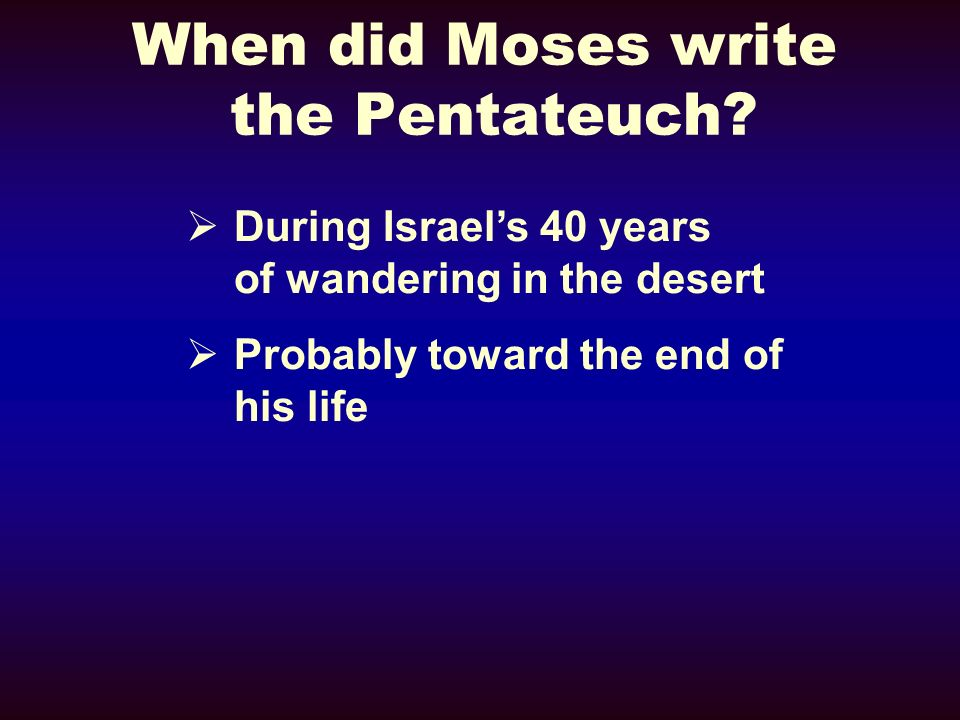 When did Moses write the Pentateuch