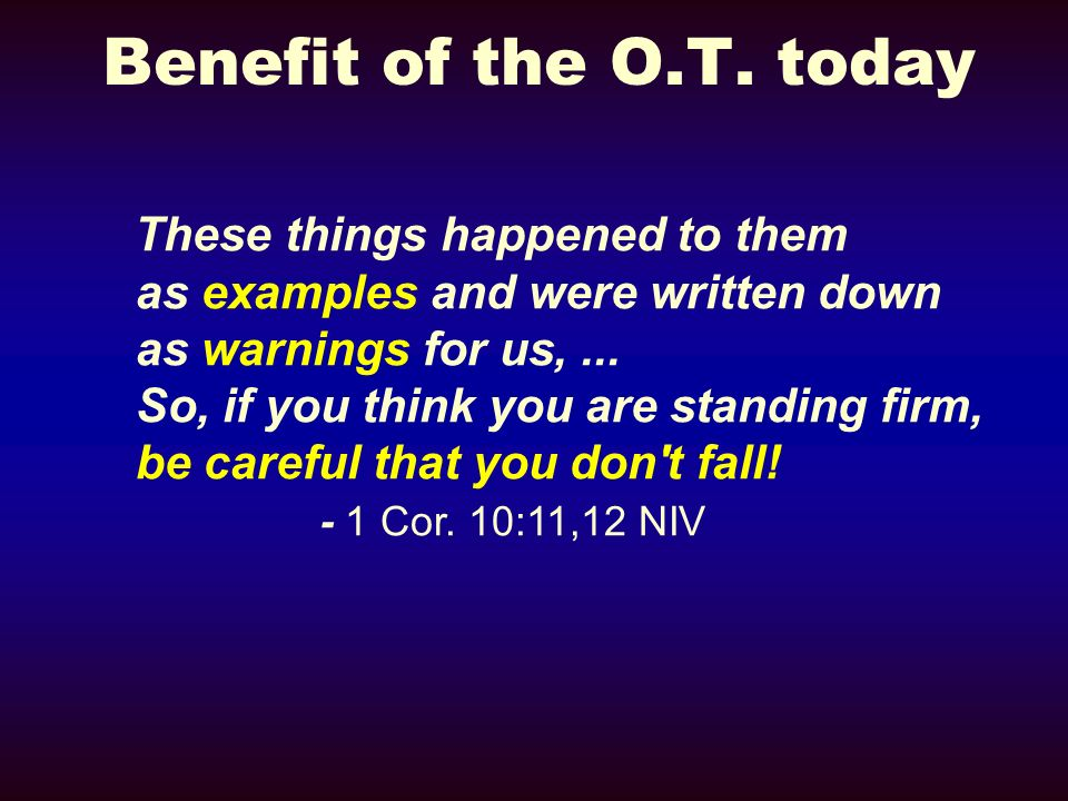 Benefit of the O.T. today